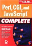 Perl, CGI, and JavaScript Complete, Sybex Inc. Staff, 0782127800