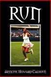 Run, Annette Howard Calhoun, 1479707805