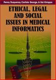 Ethical, Legal and Social Issues in Medical Informatics, , 1599047802