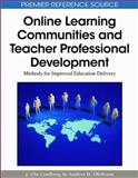 Online Learning Communities and Teacher Professional Development : Methods for Improved Education Delivery, J. Ola Lindberg, Anders D. Olofsson, 1605667803
