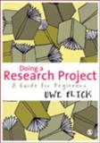 Introducing Research Methodology : A Beginner's Guide to Doing a Research Project, Flick, Uwe, 1849207801