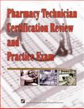 Pharmacy Technician Certification Review and Practice Exam, Ashp, 1879907801