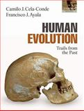Human Evolution : Trails from the Past, Ayala, Francisco J. and Cela-Conde, Camilo J., 0198567804