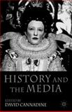History and the Media, Cannadine, David, 0230517803