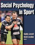 Social Psychology in Sport, Jowett, Sophia and Lavallee, David, 0736057803