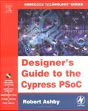 Designer's Guide to the Cypress PSoC, Ashby, Robert, 0750677805