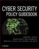 Cyber Security Policy Guidebook, Bayuk, Jennifer L. and Healey, Jason, 1118027809