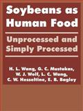 Soybeans as Human Food : Unprocessed and Simply Processed, U. S. Department of Agriculture and Agency for International Development, 1410217809