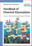Handbook of Chemical Glycosylation : Advances in Stereoselectivity and Therapeutic Relevance, , 3527317805