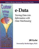 E-Data : Turning Data into Information with Data Warehousing, Ginsburg, David and Dyché, Jill, 0201657805