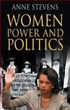 Women, Power and Politics, Stevens, Anne, 0230507808
