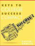 Keys to College Success Compact Plus NEW MyStudentSuccessLab with Pearson EText -- Access Card Package, Carter, Carol J. and Kravits, Sarah Lyman, 0321997808