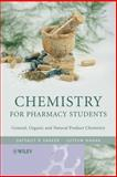 Chemistry for Pharmacy Students : General, Organic and Natural Product Chemistry, Nahar, Lutfun and Sarker, Satyajit D., 0470017805