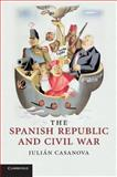 The Spanish Republic and Civil War, Casanova , Juliàn, 052173780X