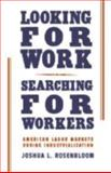 Looking for Work, Searching for Workers : American Labor Markets During Industrialization, Rosenbloom, Joshua L., 0521807808