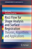 Ricci Flow for Shape Analysis and Surface Registration : Theories, Algorithms and Applications, Zeng, Wei and Gu, Xianfeng David, 1461487803