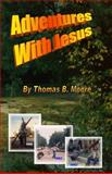 Adventures with Jesus, Thomas Moore, 1466297808