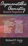 Organometallic Chemistry Research Perspectives 9781600217807