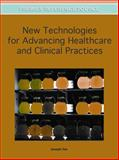New Technologies for Advancing Healthcare and Clinical Practices, Joseph Tan, 1609607805