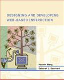 Designing and Developing Web-Based Instruction, Wang, Haomin and Gearhart, Deborah L., 0130987808
