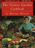 The Victory Garden Cookbook, Marian Morash, 039470780X