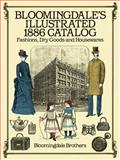 Bloomingdale's Illustrated 1886 Catalog, Bloomingdale Brothers Staff, 0486257800
