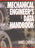 Mechanical Engineer's Data Handbook, Carvill, James, 0849377803