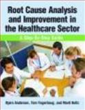 Root Cause Analysis and Improvement in the Healthcare Sector, Bjørn Andersen and Tom Fagerhaug, 0873897803