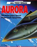 Aurora : The Pentagon's Secret Hypersonic Spyplane, Sweetman, Bill, 0879387807