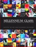 Millennium Glass : An International Survey of Studio Glass, Clinkingbeard, Brion James, 0967947804