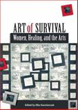 Art of Survival : Women, Healing, and the Arts, Elka Kazmierczak, 0977847802