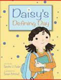 Daisy's Defining Day, Sandra V. Feder, 1554537800