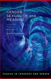 Gender, Sexuality, and Meaning : Linguistic Practice and Politics, McConnell-Ginet, Sally, 0195187806