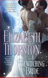 A Bewitching Bride, Elizabeth Thornton, 042523780X