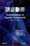 Crystallization of Organic Compounds : An Industrial Perspective, Tung, Hsien-Hsin and Midler, Michael, 0471467804