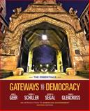 Gateways to Democracy : An Introduction to American Government, the Essentials, Geer, John G. and Schiller, Wendy J., 1133607802