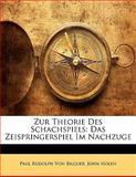 Zur Theorie des Schachspiels, Paul Rudolph Von Bilguer and John Nolen, 1141217805