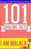 I Am Malala - 101 Amazing Facts, G. Whiz, 1500137804