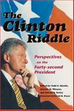 The Clinton Riddle : Perspectives on the Forty-Second President, Shields, Todd G. and Whayne, Jeannie M., 1557287805