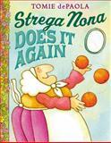 Strega Nona Does It Again, Tomie dePaola, 0399257810