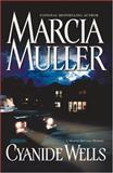 Cyanide Wells, Marcia Muller, 0892967811