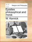 Epistles Philosophical and Moral, W. Kenrick, 1140737813