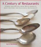 A Century of Restaurants, Rick Browne, 1449407811