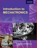 Introduction to Mechatronics, Kuttan K K, Appuu, 0195687817
