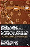Comparative Perspectives on Communal Lands and Individual Ownership, , 0415697816
