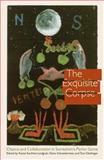 The Exquisite Corpse : Chance and Collaboration in Surrealism's Parlor Game, , 0803227817