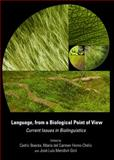 Language, from A Biological Point of View : Current Issues in Biolinguistics, Boeckx, Cedric and Horno-ChèLiz, MarìA Del Carmen, 1443837814