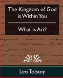 The Kingdom of God Is Within You and What Is Art?, Leo Tolstoy, 1594627819