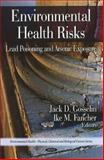 Environmental Health Risks, Jack D. Gosselin and Ike M. Fancher, 1607417812
