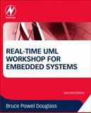 Real-Time UML Workshop for Embedded Systems, Douglass, Bruce Powel, 0124077811